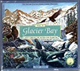 Glacier Bay (The Nature Company Presents Last Great Places on Earth, Volume II)