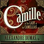 Camille: or, The Lady of the Camellias | Alexandre Dumas