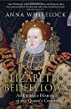 img - for Elizabeth's Bedfellows: An Intimate History of the Queen's Court by Whitelock, Anna (2013) Hardcover book / textbook / text book