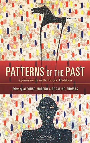 Patterns of the Past: Epitedeumata in the Greek Tradition