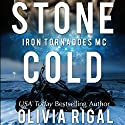 Stone Cold: An Iron Tornadoes MC Romance, Book 1 Audiobook by Olivia Rigal Narrated by Kirsten Leigh