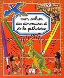 echange, troc Emilie Beaumont - Mon cahier des dinosaures et de la préhistoire
