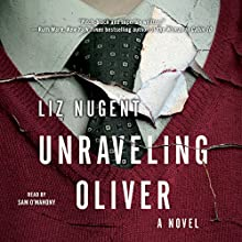 Unraveling Oliver: A Novel Audiobook by Liz Nugent Narrated by Sam O'Mahony