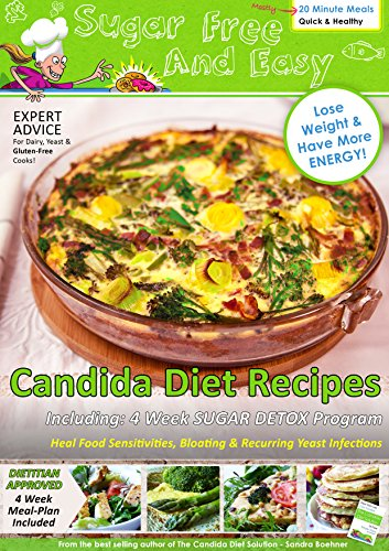 Sugar Free & Easy Candida Diet Recipes: 20 Minute Meals to Heal Bloating & Yeast Infections (and to Lose Weight & Have More Energy!) --  BONUS: 4 Weeks Meal Plan included! by Sandra Boehner