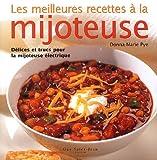 echange, troc Donna-Marie PYE - Meilleures recettes à la mijoteuse (Les)
