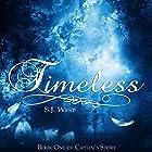 Timeless: Caylin's Story, Book 1 Hörbuch von S. J. West Gesprochen von: Brittany Pressley