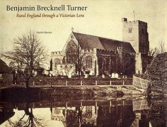 Benjamin Brecknell Turner: Rural England Through a Victorian Lens