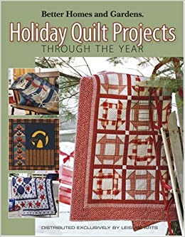 Better Homes And Gardens Holiday Quilt Projects Through