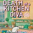 Death of a Kitchen Diva (       UNABRIDGED) by Lee Hollis Narrated by Tara Ochs
