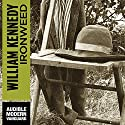 Ironweed (       UNABRIDGED) by William Kennedy Narrated by Jonathan Davis