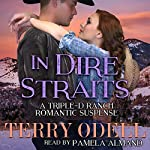 In Dire Straits: Triple-D Ranch, Volume 3 | Terry Odell