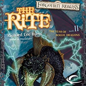 The Rite: Forgotten Realms: The Year of Rogue Dragons, Book 2 | [Richard Lee Byers]