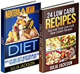 Diet Recipes Box Set: 24 Low Carb Slow Cooker Recipes & 8 Mediterranean Diet Recipes For Fast Weight Loss (Low Carb, Low Carb Diet, Mediterranean Diet)