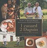 1 canard, 2 Daguin : Recettes et dialogue autour du canard par André Daguin
