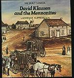 David Klassen and the Mennonites (We Built Canada)