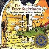 The Paper Bag Princess, by Robert Munsch