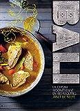 Bali: La cuisine indonésienne en 100 recettes