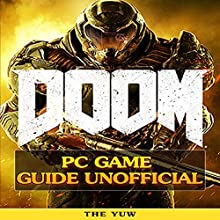 Doom 4 PC Game Guide Unofficial Audiobook by The Yuw Narrated by Ophion