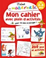 J'aime la maternelle - Mon cahier avec plein d'activités pour ne pas m'ennuyer ! 3-6 ans par Collectif