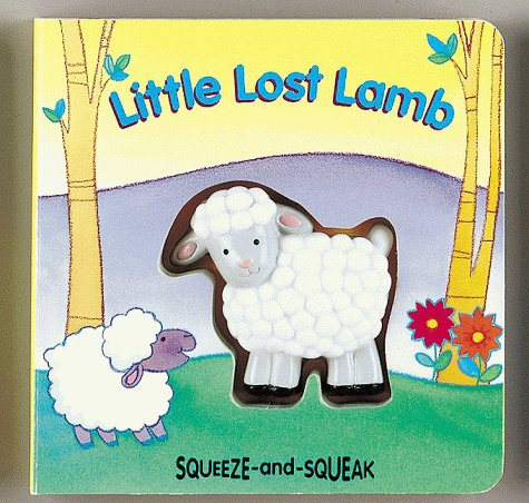 Little Lost Lamb (Squeeze-and-Squeak Books)