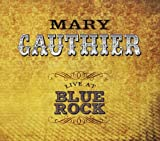 Live at Blue Rock Mary Gauthier