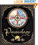 Pirateology: The Pirate Hunter's Comp...