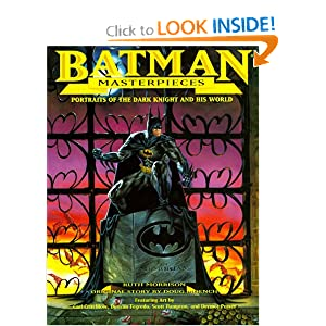 Batman Masterpieces: Portraits of the Dark Knight and His World by Ruth Morrison, Doug Moench, Carl Critchlow and Duncan Fegredo