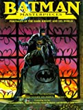img - for Batman Masterpieces: Portraits of the Dark Knight and His World book / textbook / text book