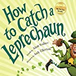 How to Catch a Leprechaun | Adam Wallace