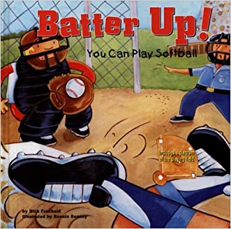 Batter Up!: You Can Play Softball (Game Day)