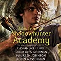 Tales from the Shadowhunter Academy Audiobook by Cassandra Clare, Sarah Rees Brennan, Maureen Johnson, Robin Wasserman Narrated by To Be Announced