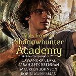 Tales from the Shadowhunter Academy | Cassandra Clare,Sarah Rees Brennan,Maureen Johnson,Robin Wasserman