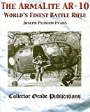 img - for The Armalite AR-10 World's Finest Battle Rifle book / textbook / text book