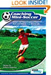 Coaching Mini Soccer: A Tried and Tes...