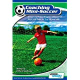 Coaching Mini Soccer: A Tried and Tested Program of Essential Skills and Drills for 5 to 10 Year Oldsby Richard Seedhouse