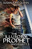img - for The Illusory Prophet (Singularity #3) book / textbook / text book