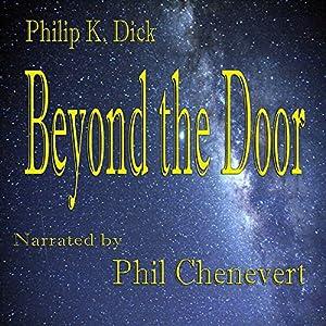Beyond the Door | [Philip K. Dick]