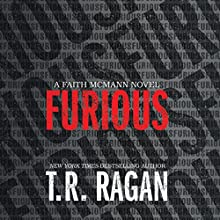 Furious: Faith McMann, Book 1 Audiobook by T. R. Ragan Narrated by Kate Rudd