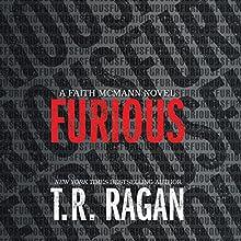 Furious: Faith McMann, Book 1 Audiobook by T. R. Ragan Narrated by Kate Rudd