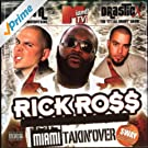 Rick Ross Presents: Miami Takin Over (hosted by Sway) [Explicit]