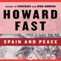 Spain and Peace Audiobook by Howard Fast Narrated by Christopher Kipiniak