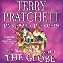 The Science of Discworld II: The Globe Audiobook by Terry Pratchett, Ian Stewart, Jack Cohen Narrated by Michael Fenton Stevens, Stephen Briggs