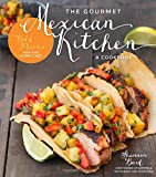 The Gourmet Mexican Kitchen- A Cookbook: Bold Flavors For the Home Chef thumbnail