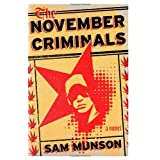 The November Criminals: A novel ~ Sam Munson