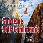 Supreme Self-Confidence | Patrick Wanis