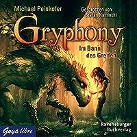 Im Bann des Greifen (Gryphony 1) Hörbuch von Michael Peinkofer Gesprochen von: Stefan Kaminski