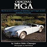 Original MGA: The Restorer's Guide to All Roadster and Coupe Models Including Twin Cam (Original Series)