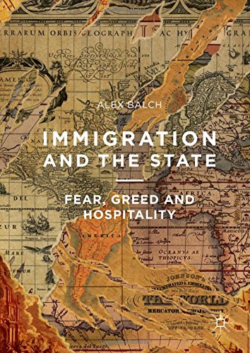 Immigration and the State: Fear, Greed and Hospitality