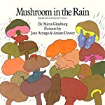 Mushroom in the Rain | Mirra Ginsburg