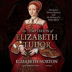 The Temptation of Elizabeth Tudor Audiobook